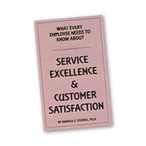 "SERVICE EXCELLENCE POCKET GUIDE ""WHAT EVERY EMPLOYEE NEEDS TO KNOW ABOUT SERVICE EXCELLENCE AND CUSTOMER SATISFACTION"