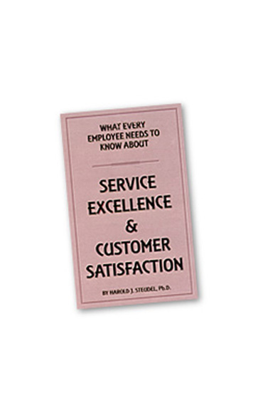 """SERVICE EXCELLENCE POCKET GUIDE """"WHAT EVERY EMPLOYEE NEEDS TO KNOW ABOUT SERVICE EXCELLENCE AND CUSTOMER SATISFACTION"""