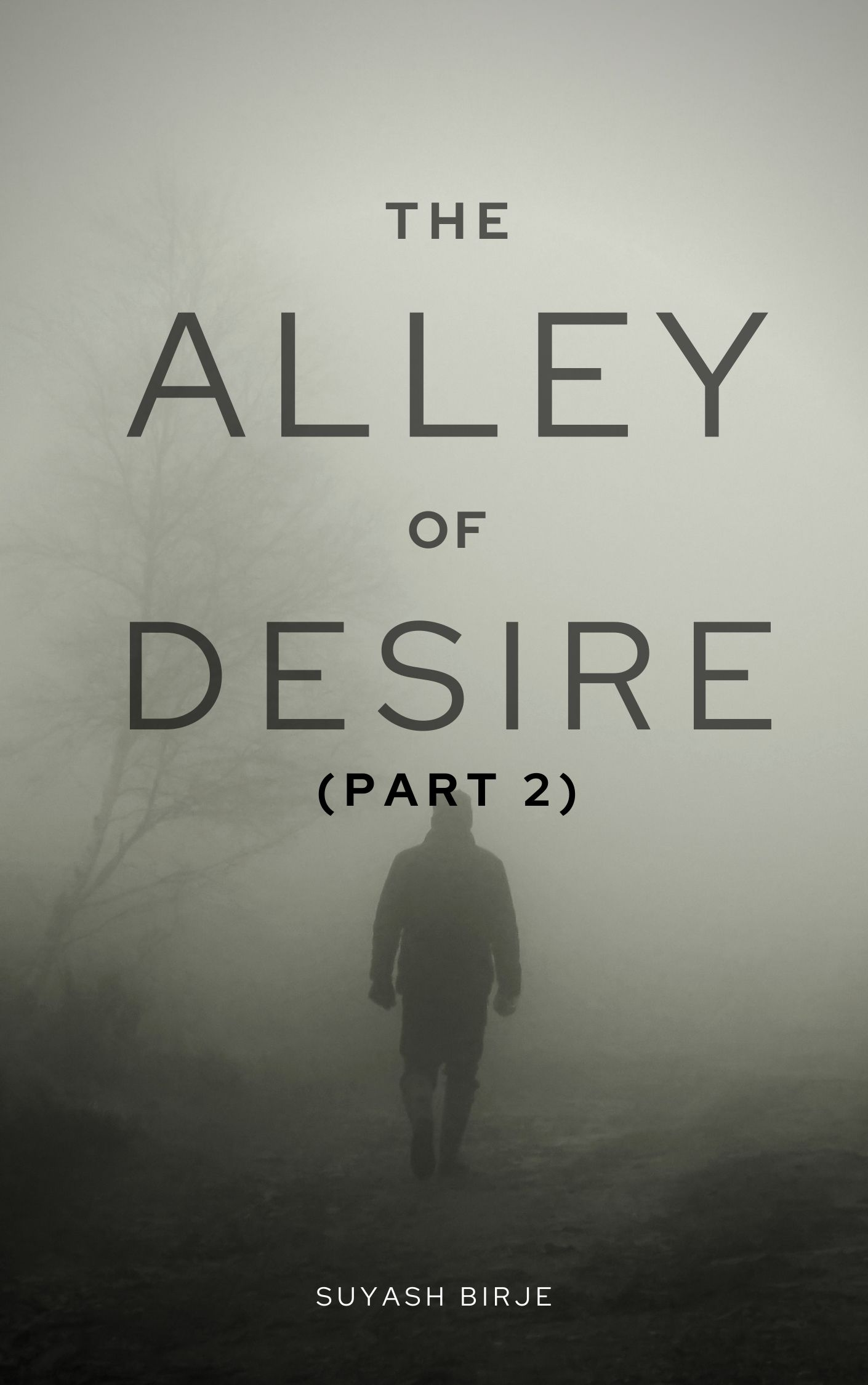 The Alley of Desire (Part 2)