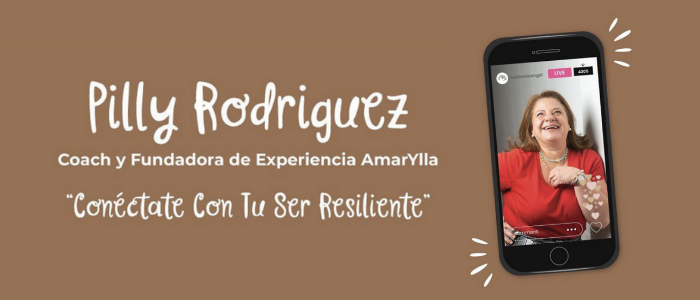 Conéctate con tu ser Resiliente: Pilly Rodríguez