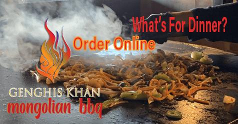 Order Online  | Take Out or Delivered | Genghis Khan Mongolian Restaurant