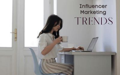 Influencer Marketing Trends to Make Wonders