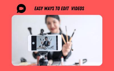 Easiest Ways to Edit Video