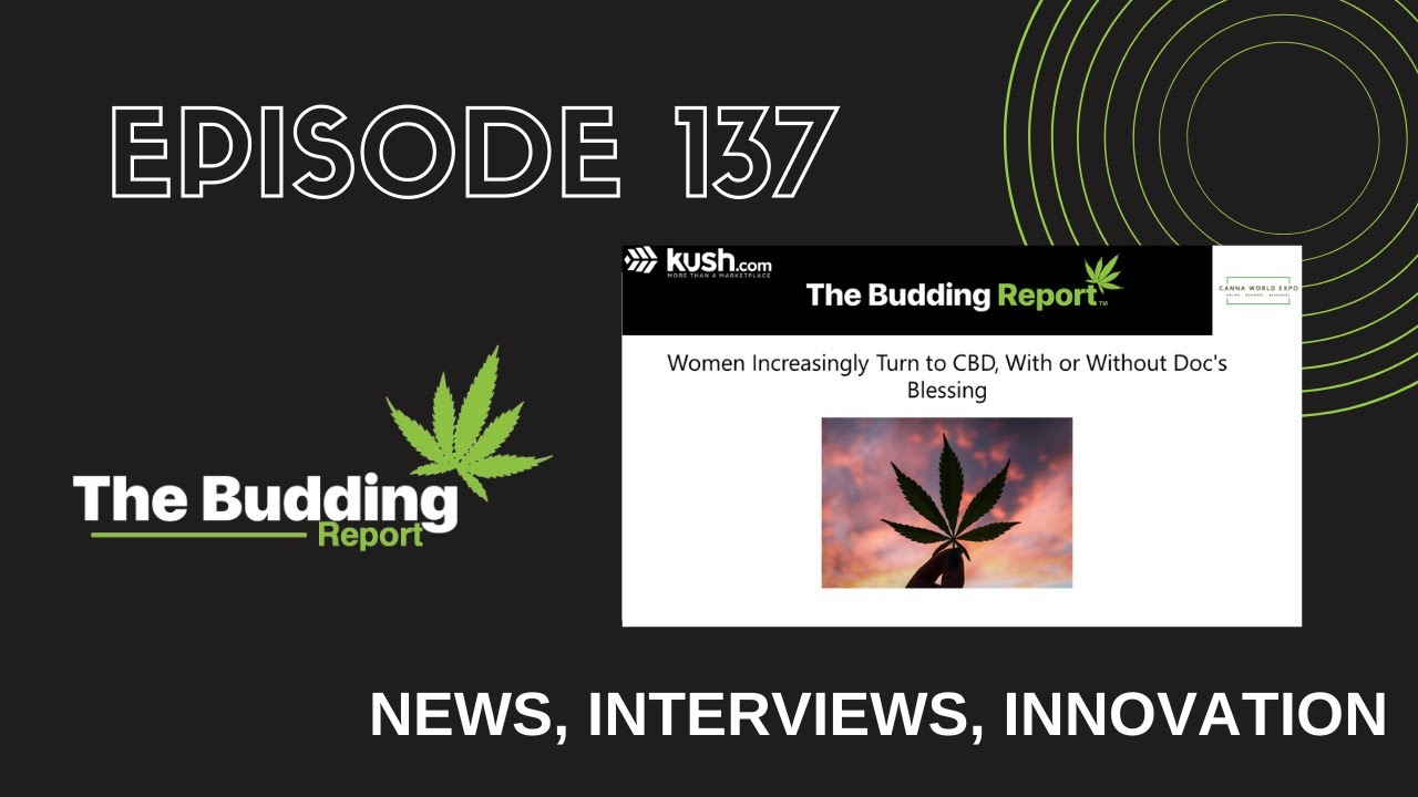 TBR 137 | Women Increasingly Turn to CBD, With or Without Doc's Blessing | Daniel Hayden, PhD - youtube