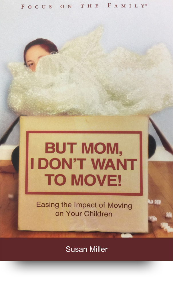 But Mom I Don't Want to Move