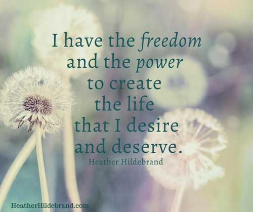I have the freedom quote by Heather Hildebrand