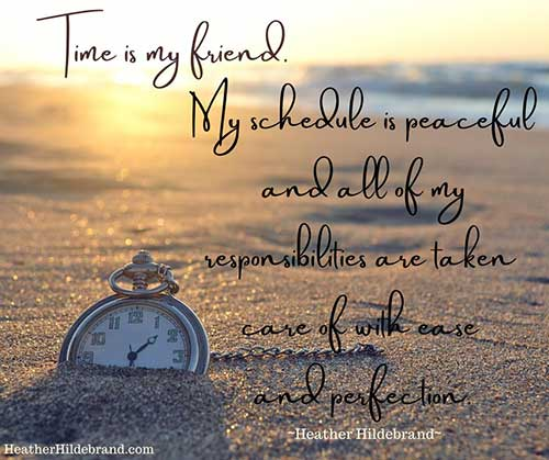 Time is my friend quote by Heather Hildebrand