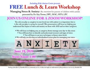 Lunch & Learn: Managing Stress and Anxiety: An overview for parents of children with autism @ Online through Zoom