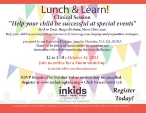 Lunch & Learn: Help Your Child be Successful at Special Events @ Online through Zoom