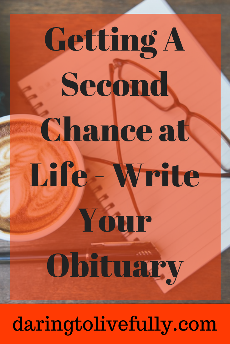 Getting a Second Chance At Life – Write Your Obituary