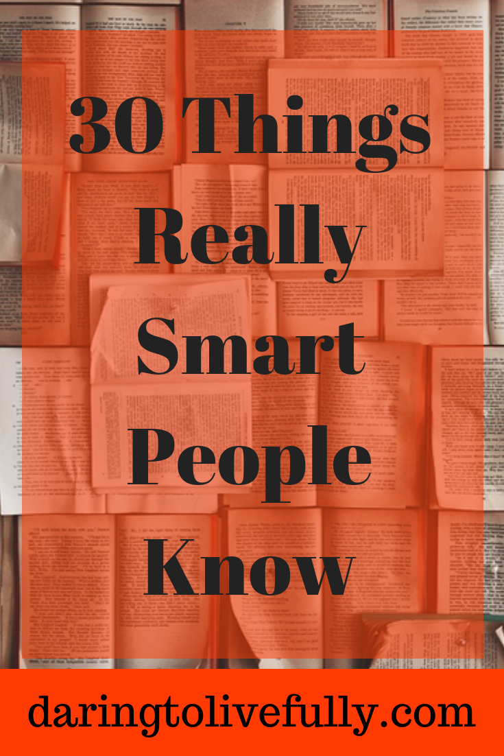30 Things Really Smart People Know