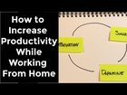 HOW TO INCREASE PRODUCTIVITY WHILE WORKING FROM HOME