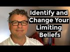 Identify and Change Your Limiting Beliefs!