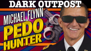 Michael Flynn On Mission To Hunt Pedophiles