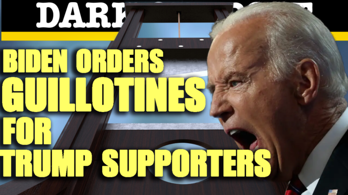 Biden Orders Guillotines For Trump Supporters