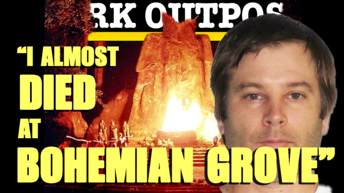 """I Almost Died At Bohemian Grove"""