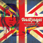 Badfinger Tribute Album, No Matter What – Revisiting The Hits, To Be Released