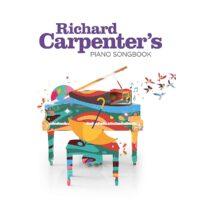 Richard Carpenter's Piano Songbook Revisit The Carpenters Music
