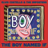 Elvis Costello & The Imposters Return With The Boy Named If