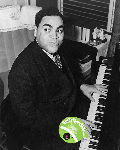 Thomas Fats Waller - SpotifyThrowbacks.com