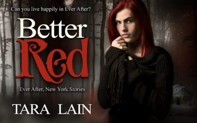 New Release! Plus PARTY! BETTER RED – Tara Lain's Contemporary Fantasy Fairy Tale Romance