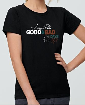 Good and Bad Days Women's Tshirt
