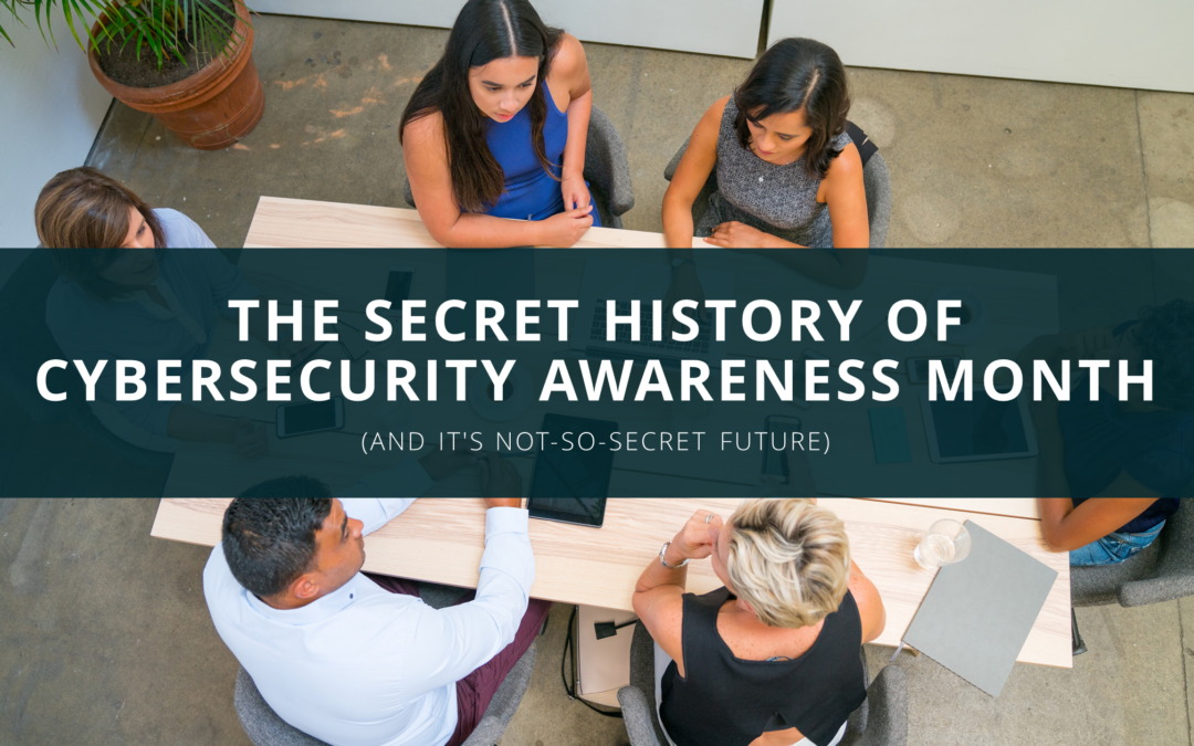 The Secret History of Cybersecurity Awareness Month