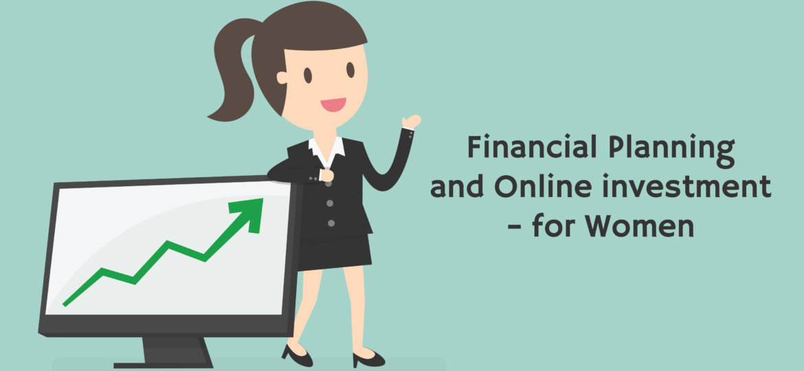Financial Planning and Online investment - For Women