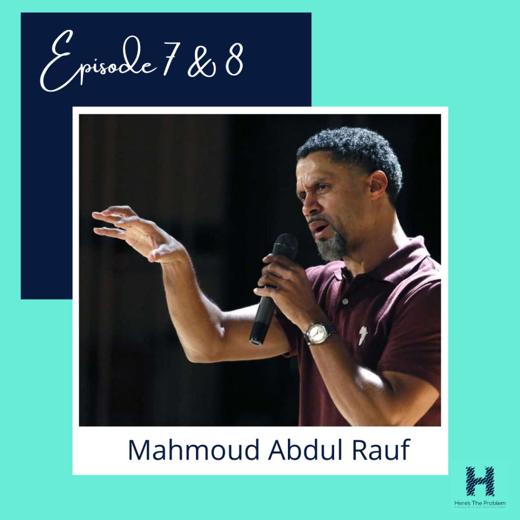 Reimagining Change (Part 2) w/ Mahmoud Abdul-Rauf