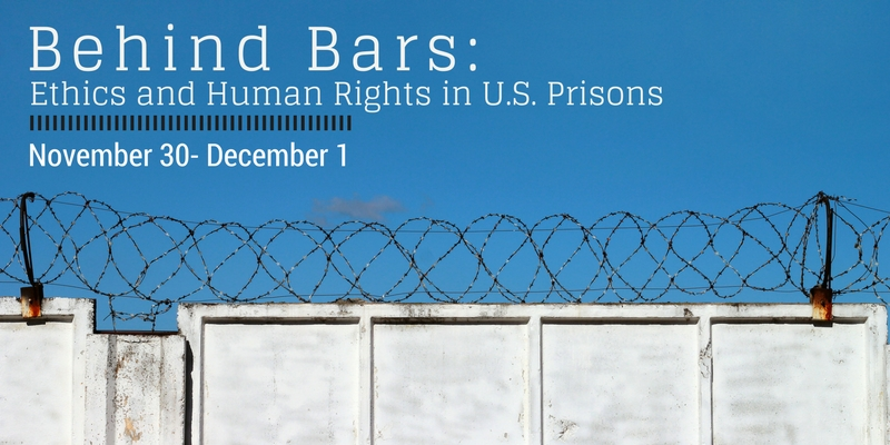Ethics and Human Rights in U.S. Prisons Conference