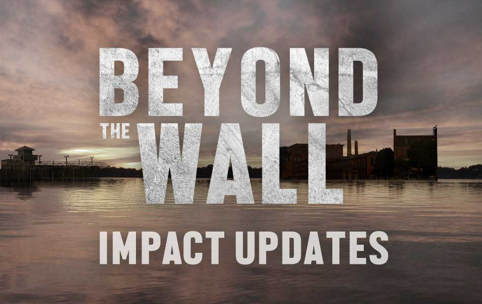 Beyond the Wall Campaign Impact Updates
