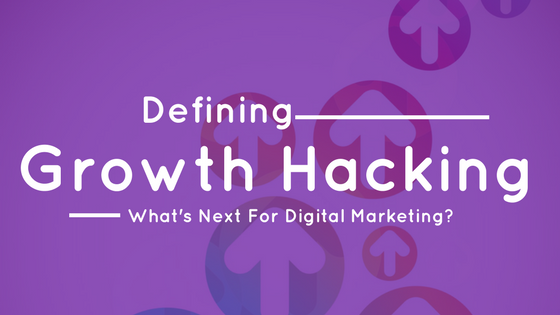 What is Growth Hacking in 2018? What's Next for Digital Marketers?