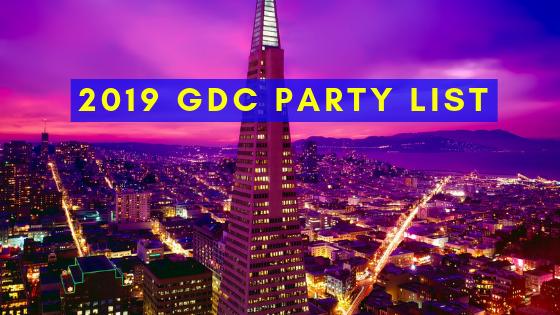 GDC 2019 Parties & Events List