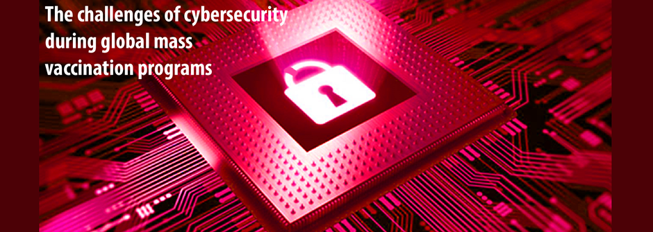 Global Mass Vaccination Programs Cybersecurity Challenges