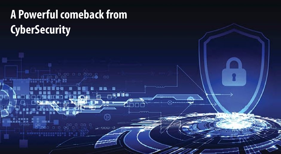 A Powerful comeback from CyberSecurity