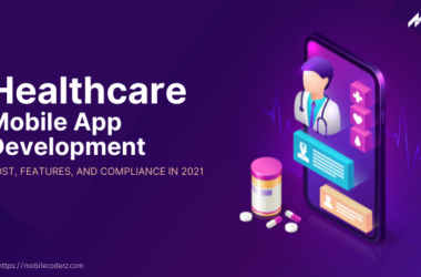 Healthcare Mobile App Development: Cost, Features, and Compliance in 2021