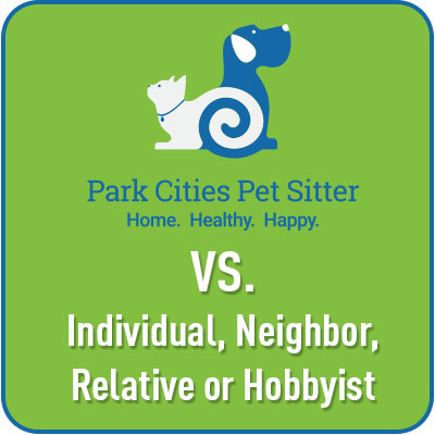 Park Cities Pet Sitter vs. Individual, Neighbor, Relative of Hobbyist