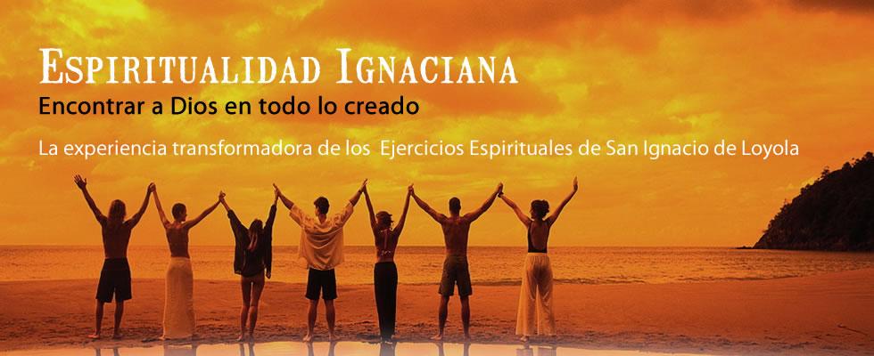 Los Ejercicios Espirituales: la fuente de la Espiritualidad Ignaciana