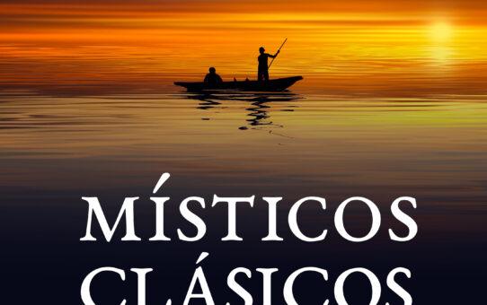 Capitulo 2 – Mística | ¿Qué es la mística y su relación con la ascética? | Místicos clásicos para místicos del s. xxi