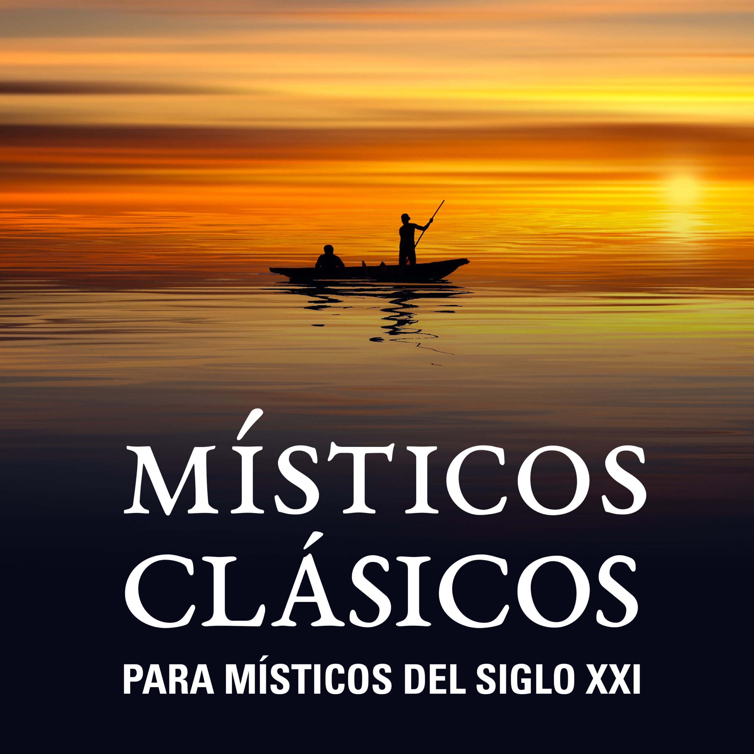 Capitulo 2 - Mística | ¿Qué es la mística y su relación con la ascética? | Místicos clásicos para místicos del s. xxi