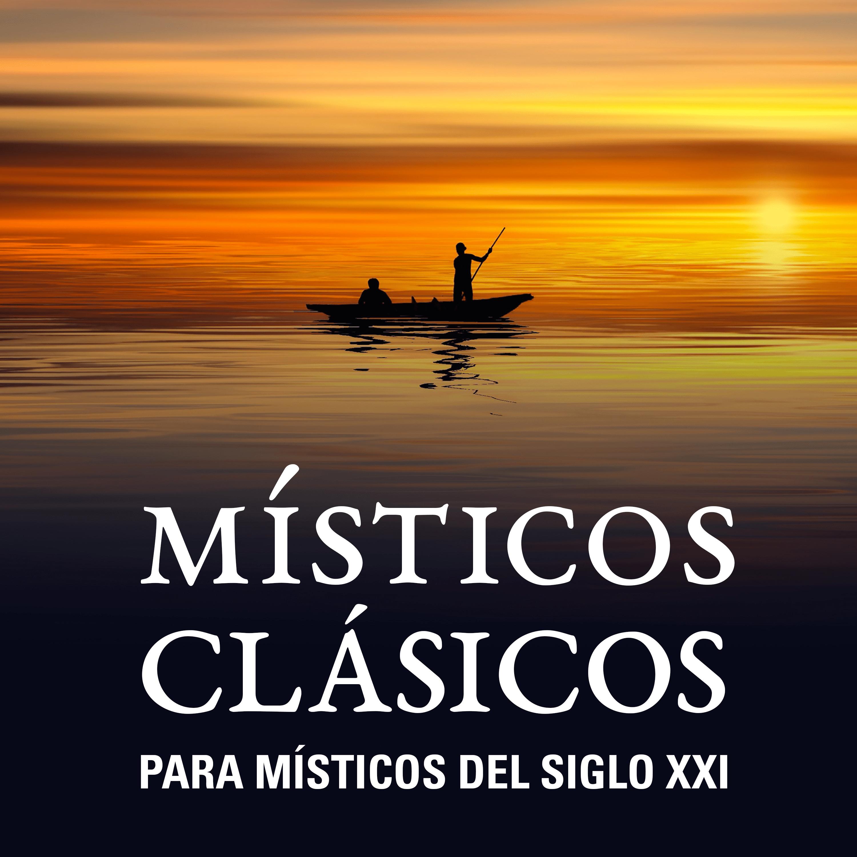 Capítulo 1 - Introducción |¿Qué es la contemplación? | Místicos clásicos para místicos del s. xxi