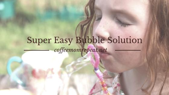 Super Easy Bubble Solution