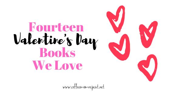 Fourteen Valentine's  Day Books We Love