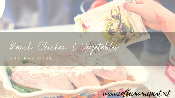 Ranch Chicken & Vegetables — One Pan Meal!