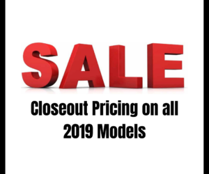 Closeout Pricing On All Remaining 2019 Inventory!