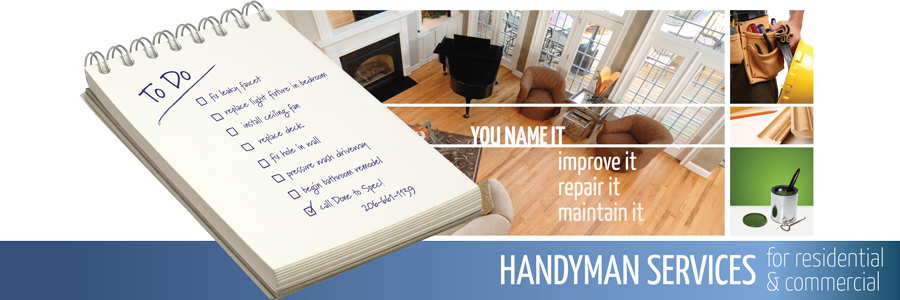Handyman Services for Residential and Commercial Properties.  You name it - improve it, repair it, maintain it