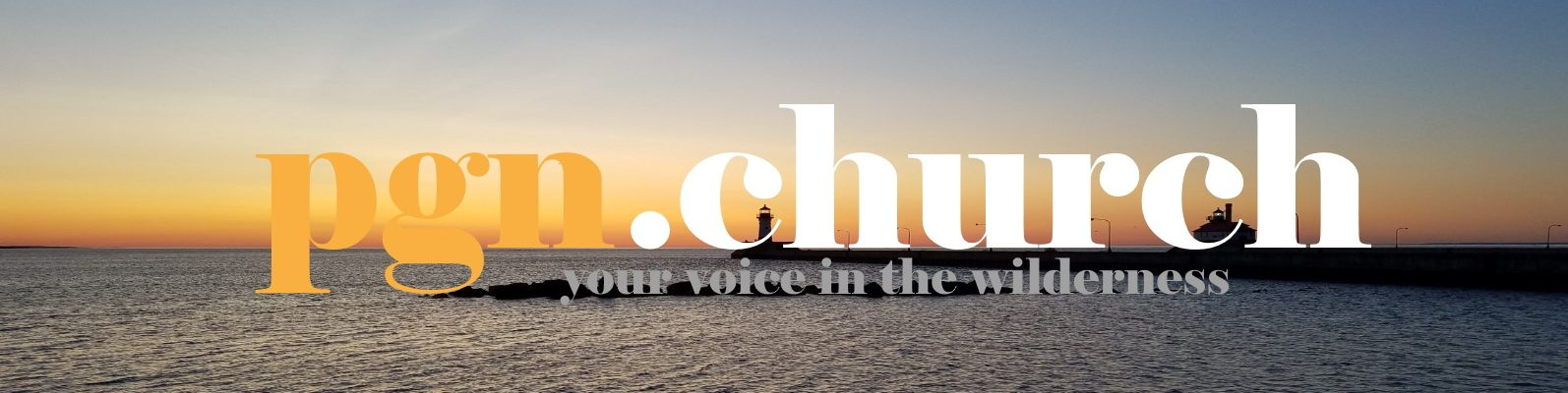 pgn.church your voice in the wilderness