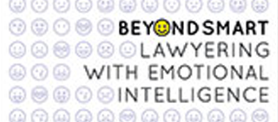 Beyond Smart: Lawyering with Emotional Intelligence