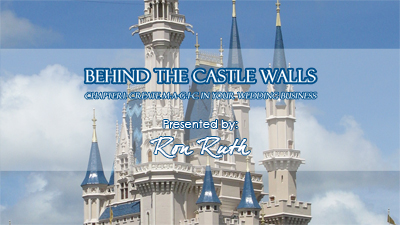 """Public Speaker, Ron Ruth, Presents """"Behind The Castle Walls: Create M-A-G-I-C In Your Wedding Business."""""""