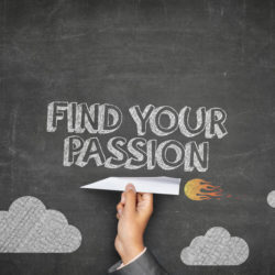 When did you find your passion?